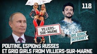 Poutine, espions russes et grid girls... A Villiers sur Marne - VERINO #118 // Dis donc internet...