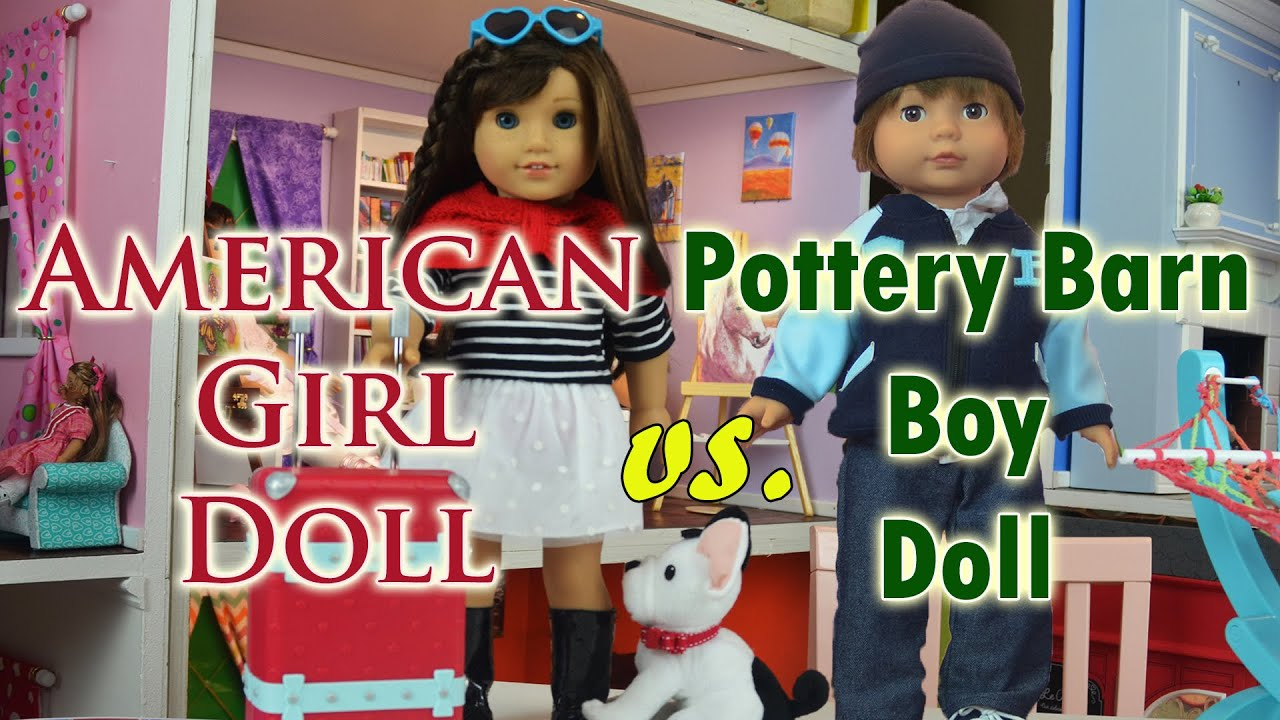 Pottery Barn Boy Doll Versus American Girl Doll Youtube