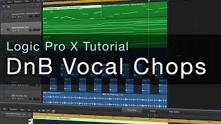 Logic Pro X - DnB Vocal Chops Tutorial