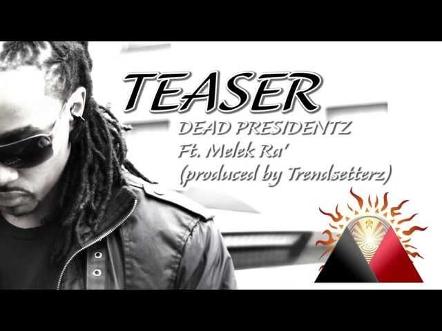 TFOAK - Dead Presidentz ft Melek Ra' (((Teaser)))