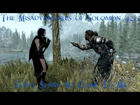 The Misadventures of Solomon in Skyrim - Episode 42.5 ( Let's Play )