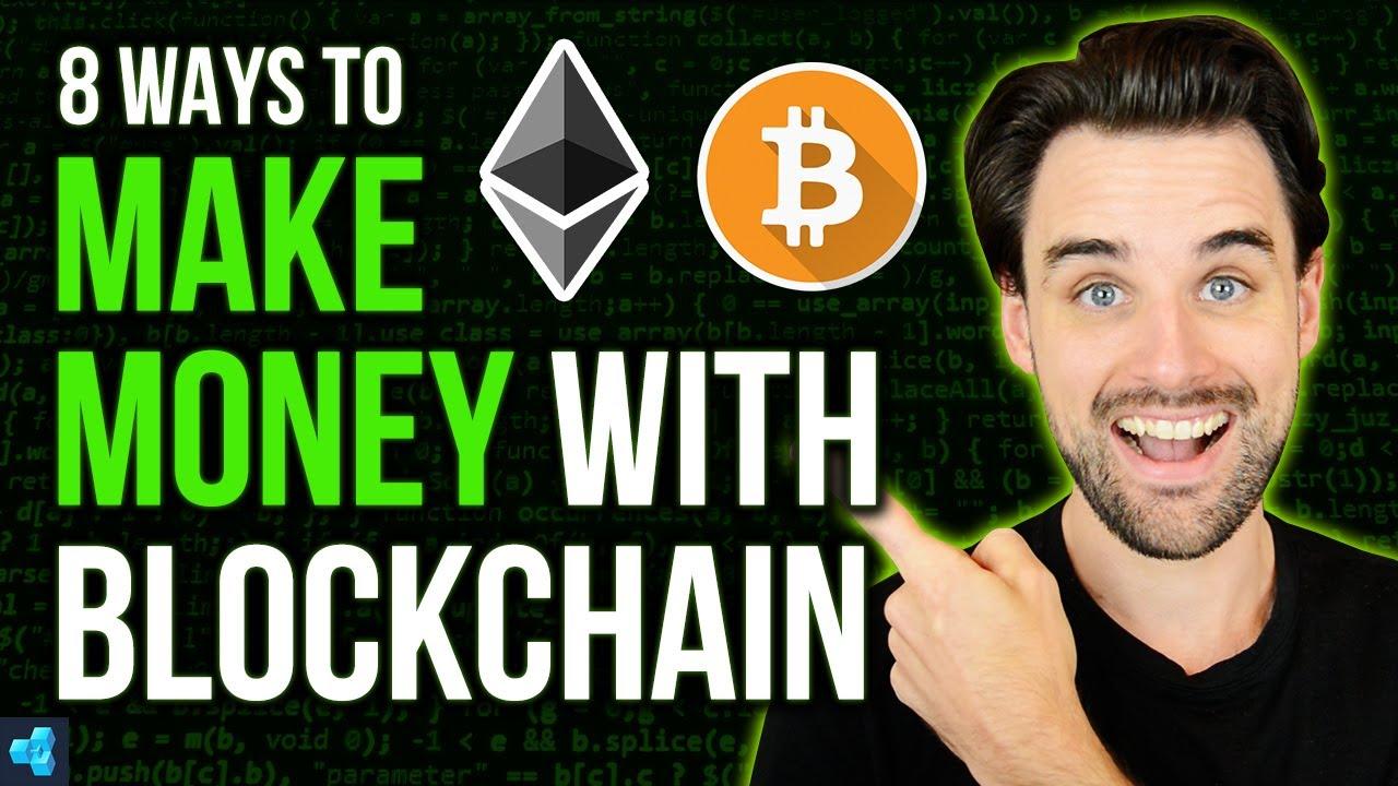 8 Ways To Make Money With Blockchain