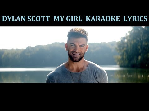 SCOTT DYLAN  MY GIRL KARAOKE  LYRICS
