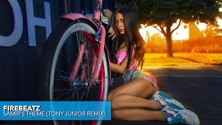 Firebeatz - Samir's Theme (Tony Junior Remix)