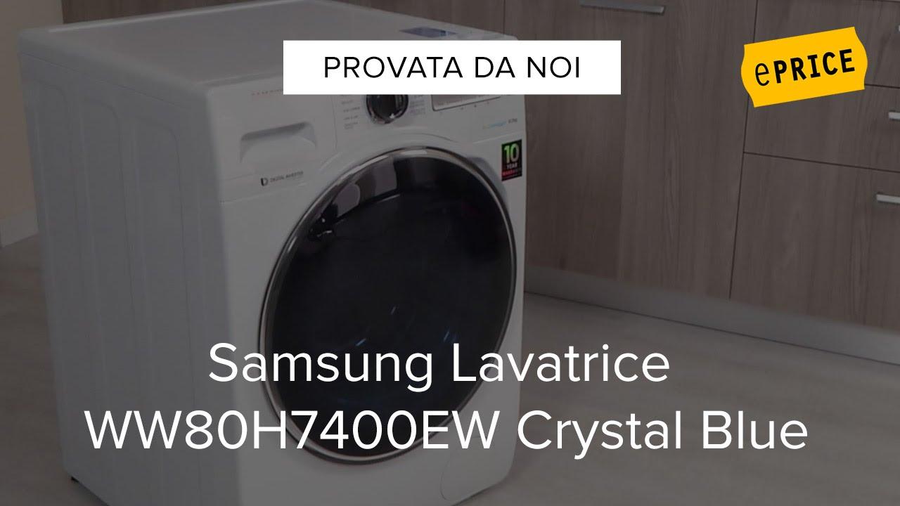 Video recensione lavatrice samsung ww80h7400ew crystal for Lavatrice samsung crystal blue