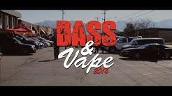 Bass & Vape 2016 - Utah's Largest Car Audio Event