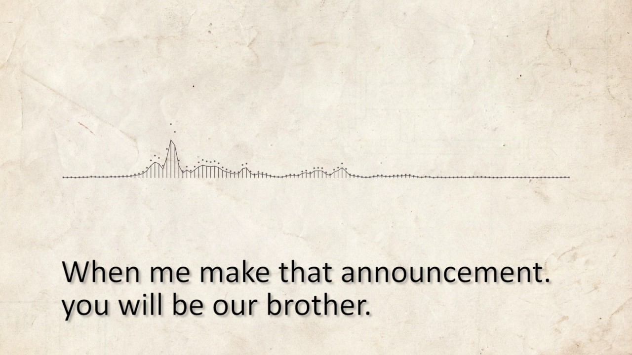 When we make that announcement you will be our brother