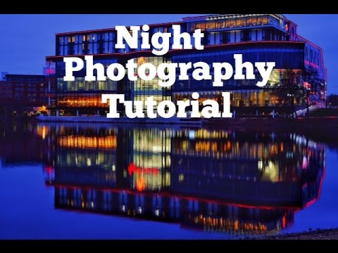 Night Photography Tutorial