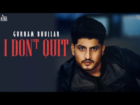 i-don't-quit-|-(full-hd)-|-gurnam-bhullar-|-mixsingh-|-new-punjabi-songs-2019-|-jass-records