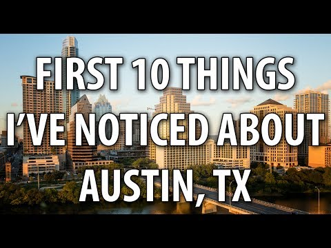 FIRST 10 THINGS I'VE NOTICED AFTER MOVING TO AUSTIN, TEXAS USA 2017