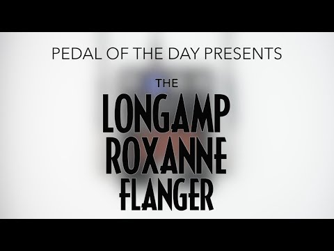 LongAmp Roxanne Flanger Effects Pedal Demo Video