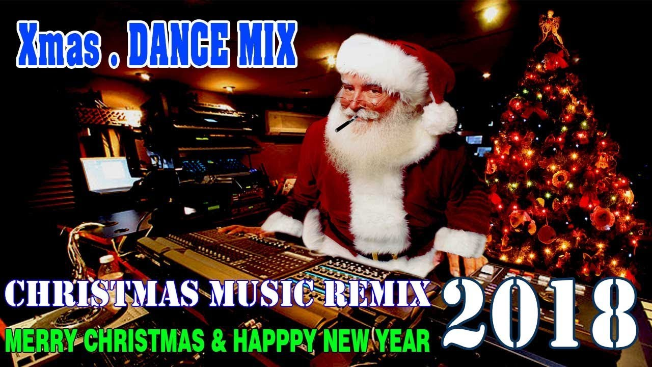 Christmas Dance Party Mix Best Of Xmas Remix 2018
