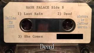 Hash Palace- Dead- Dallas Tx 1993