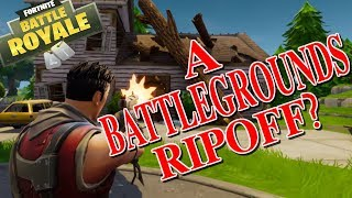 IS FORTNITE BATTLE ROYALE AN EXACT PUBG CLONE/RIPOFF?