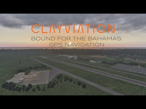 Bucket List Flights: Bound For The Bahamas | Leg 3: GPS Navigation | X-Plane 11