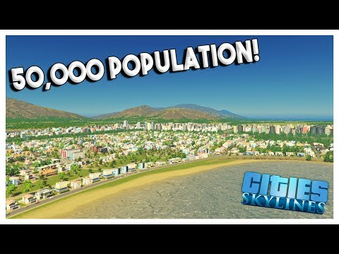 50,000 POPULATION & DOWNTOWN EXPANSION! - Cities: Skylines G