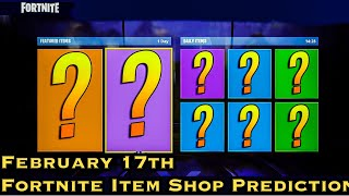 February 17th - Fortnite Item Shop Prediction
