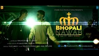 Bhopali Nawab Official Music Video | H-tee ft. Amli Singh