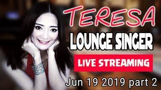 Teresa - Lounge Singer  Jun 19 part 2