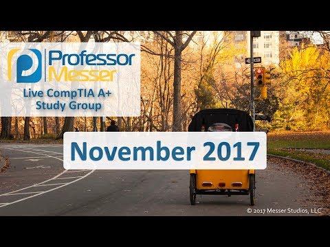 Professor Messer's A+ Study Group - November 2017