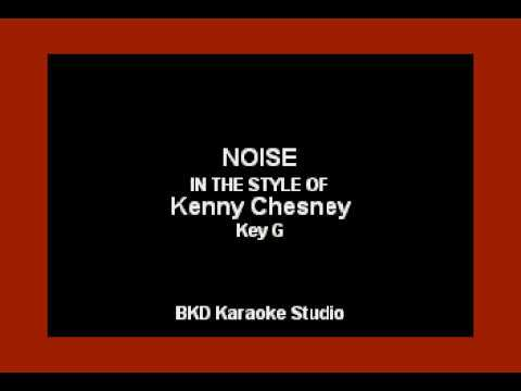Noise (In the Style of Kenny Chesney) (Karaoke with Lyrics)