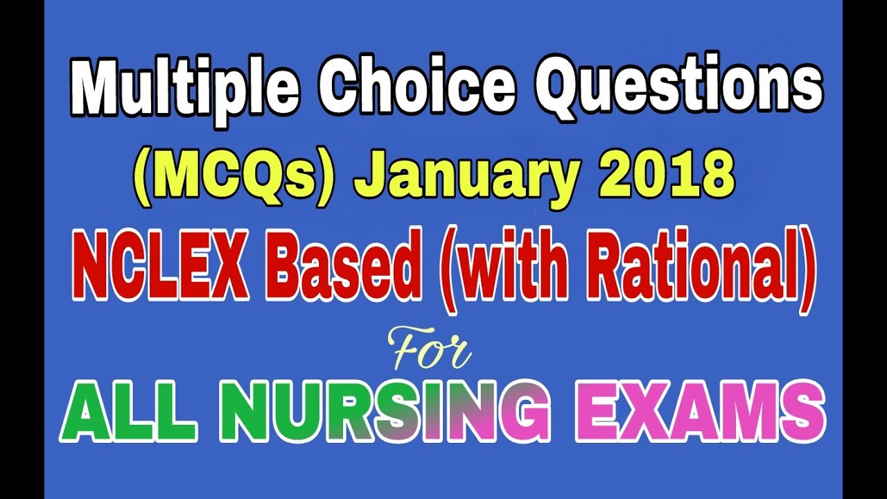 Multiple Choice Questions (MCQ\'s) for Nursing Exams | Nursing Exam ...