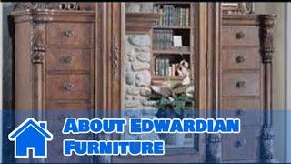 Antique Furniture : About Edwardian Furniture