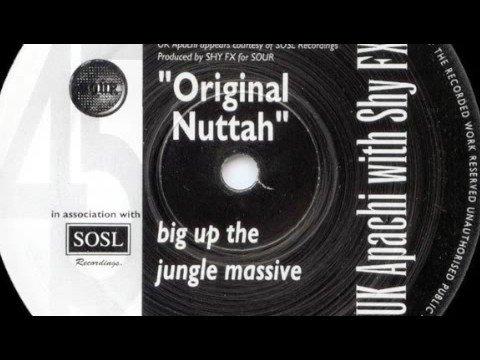 Shy FX & UK Apachi  Original Nuttah