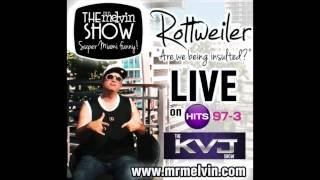 "Mr. Melvin ""Rottweiler on HITS 97.3 - THE KVJ Show!"""