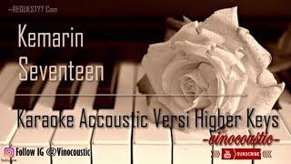 Gambar cover Seventeen - Kemarin Karaoke Akustik Versi Higher Keys