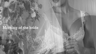 Morning of the bride