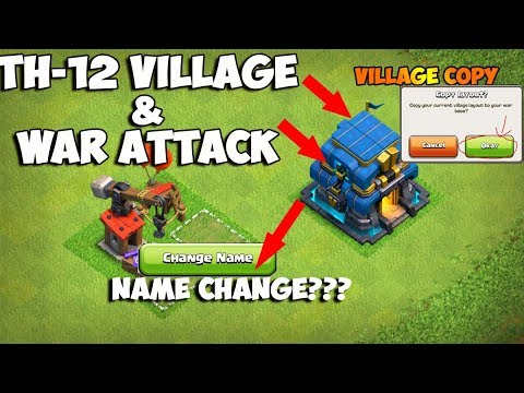 TH 12 UPDATE NAME CHANGE / VILLAGE COPY & ATTACK - Clash of Clans Town Hall 12 Update 2018!