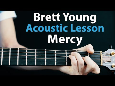 Brett Young - Mercy: Acoustic Guitar Lesson -  🎸How To Play Chords/Rhythms