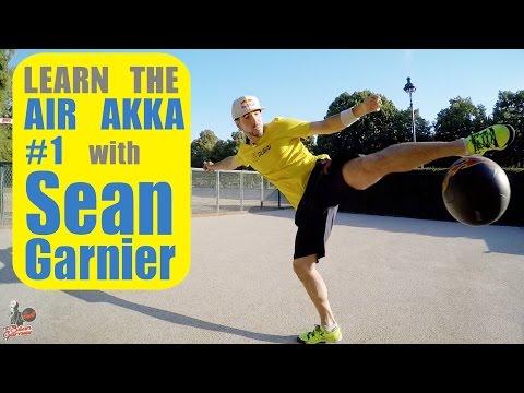 #1 AIR AKKA TUTORIAL!! Be a Champion with Séan Garnier @seanfreestyle
