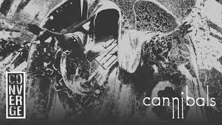 "Converge - ""Cannibals"" (Full Album Stream)"