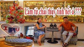 Thăm ngôi nhà chai thủy tinh tiền tỷ độc đáo nhất Sài Gòn | Bottle house