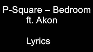 P-Square Bedroom – ft. Akon Lyrics
