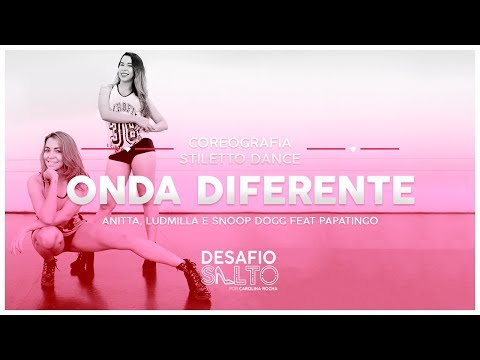 Onda Diferente - Anitta Ludmilla e Snoop Dogg feat Papatinho COREOGRAFIA STILETTO DANCE