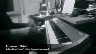 Bolero (from 'Lizard'), a King Crimson Tribute   Francesco Briotti 2021