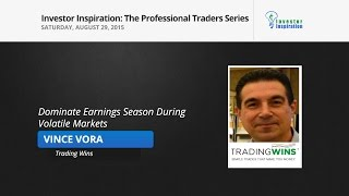 Dominate Earnings Season During Volatile Markets | Vince Vora