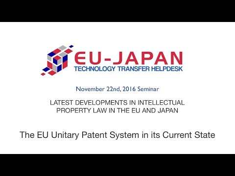 Seminar 2016, part 1 - The EU Unitary Patent System in its Current State