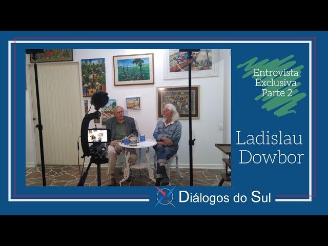 Entrevista exclusiva com Ladislau Dowbor — Parte ll