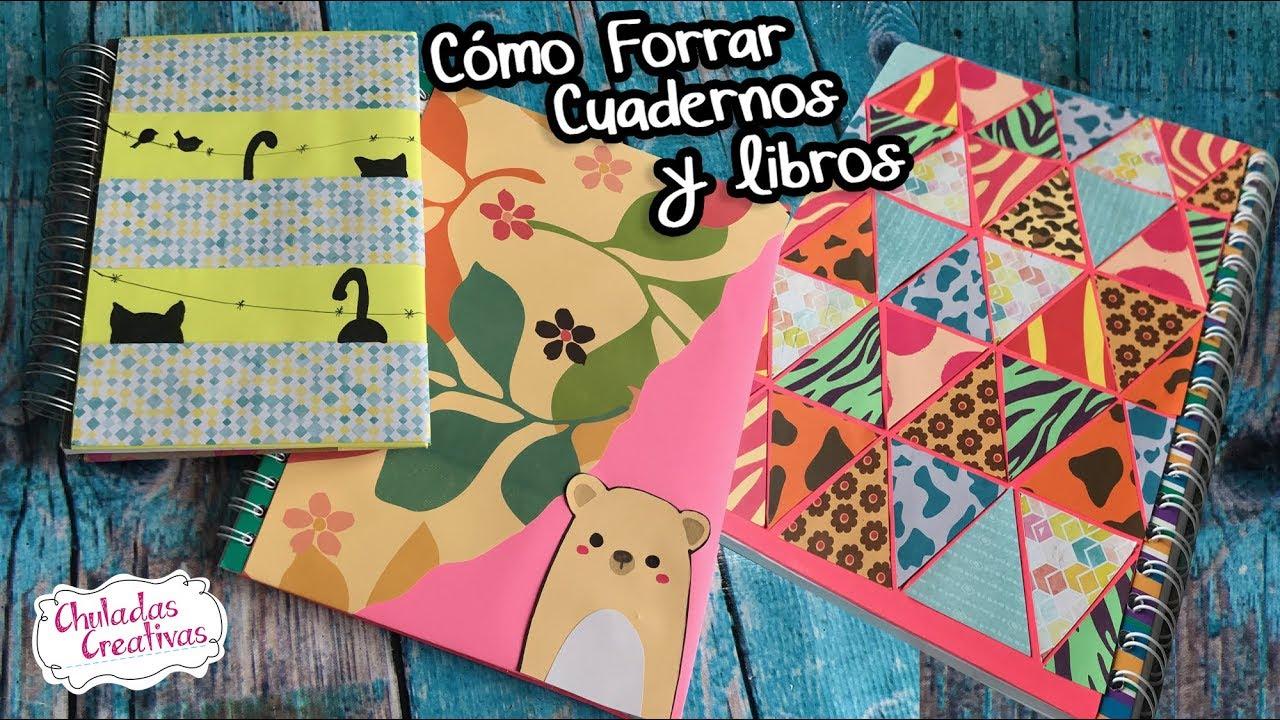 3 Fáciles Formas De Como Forra Cuadernos Chuladas Creativas Regreso A Clases Diy