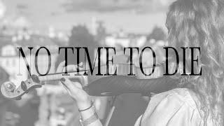No Time To Die - Billie Eilish   Violin Cover