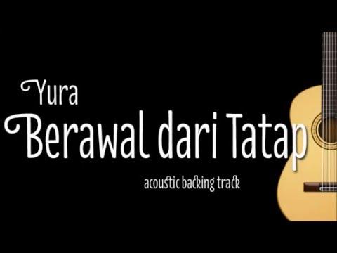 Yura - Berawal dari Tatap (Acoustic Guitar Karaoke)