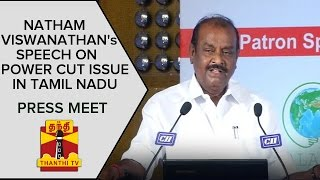 Natham Viswanathan's Speech About Power Cut Issue in Tamil Nadu spl tamil video hot news 12-02-2016