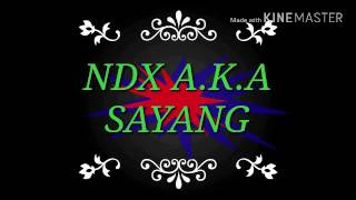Lirik Lagu NDX aka Sayang