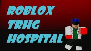 Roblox TRGH Hospital | #1 IM A RANK 9 :D