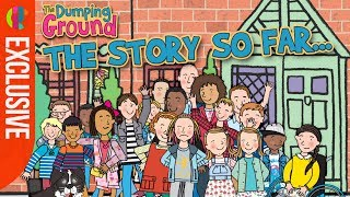 The Dumping Ground series 1- 5 | The Story So Far...