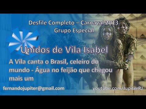 Desfile Completo Carnaval 2013 (COM NARRAÇÃO) - Unidos de Vila Isabel